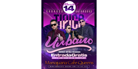 SABROSO SATURDAYS-TIPICO URBANO- MARCH 14- MAMAJUANA CAFE QUEENS , New York, New York