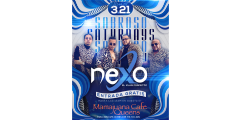 SABROSO SATURDAYS- NEXO- MARCH 21st- MAMAJUANA CAFE QUEENS , New York, New York