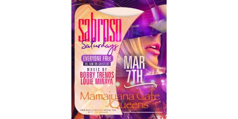 SABROSO SATURDAYS- MARCH 7th- MAMAJUANA CAFE QUEENS , New York, New York