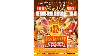 PURA VIDA BRUNCH PARTY- MARCH 1st- MAMAJUANA CAFE QUEENS, New York, New York