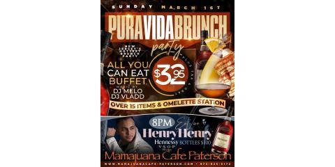 PURA VIDA BRUNCH PARTY- 11AM- HENRY HENRY- 8PM- MARCH 1ST- MAMAJUANA CAFE PATERSON , Paterson, New Jersey