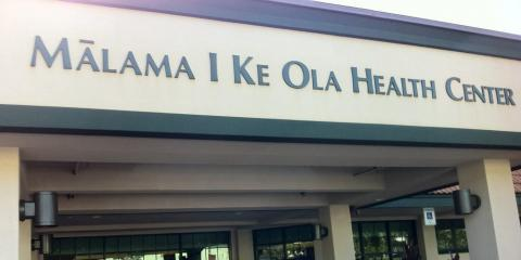 Malama I Ke Ola Health Center, Medical Clinics, Services, Wailuku, Hawaii