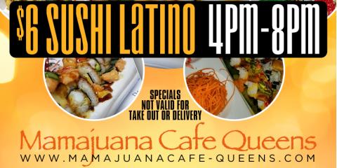 $6 LATINO SUSHI ROLLS - MAMAJUANA CAFE QUEENS, New York, New York