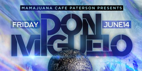DON MIGUELO- FRIDAY JUNE 14- MAMAJUANA CAFE PATERSON, Paterson, New Jersey