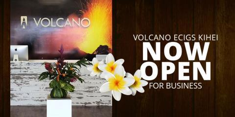Kihei Vape Shop Now Open, Kihei, Hawaii