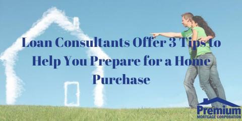 Loan Consultants Offer 3 Tips to Help You Prepare for a Home Purchase, Amherst, New York