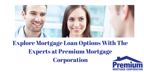 Explore Mortgage Loan Options With The Experts at Premium Mortgage Corporation, Amherst, New York