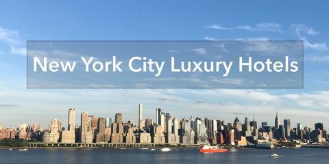 New York City Luxury Hotels - Luxury Lifestyle Travel Hospitality Socialite Award-Winning Luxury Boutique Hotels  , Manhattan, New York