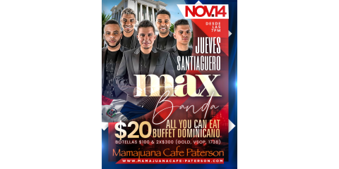 JUEVES SANTIAGUEROS- MAX BANDA- NOV 14- MAMAJUANA CAFE PATERSON , Paterson, New Jersey