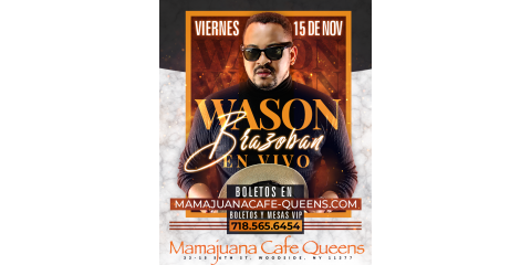WASON BRAZOBAN- VIERNES 15 DE NOV- MAMAJUANA CAFE QUEENS , New York, New York