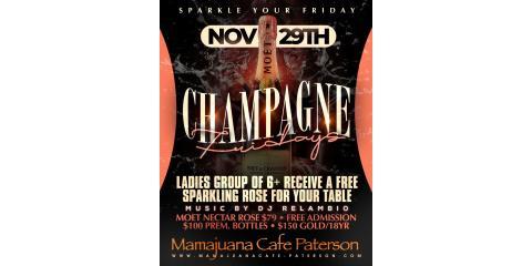 CHAMPAGNE FRIDAYS- NOV 29- MAMAJUANA CAFE PATERSON, Paterson, New Jersey