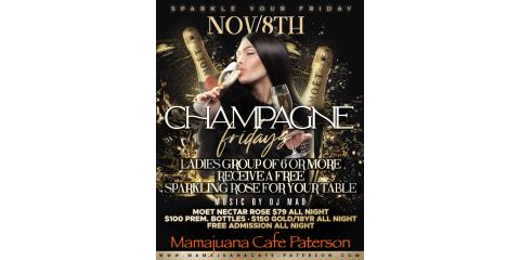 CHAMPAGNE FRIDAYS- NOV 8- MAMAJUANA CAFE PATERSON , Paterson, New Jersey