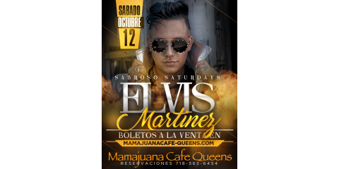 ELVIS MARTINEZ- SABADO OCTUBRE 12- MAMAJUANA CAFE QUEENS , New York, New York