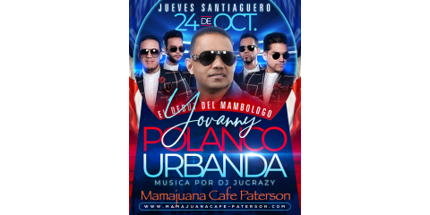 JUEVES SANTIAGUERO- YOVANNY POLANCO - URBANDA - OCT 24- MAMAJUANA CAFE PATERSON, Paterson, New Jersey