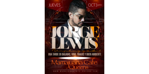 JORGE LEWIS UNPLUGGED- OCTOBER 3 8:00pm- MAMAJUANA CAFE QUEENS , New York, New York