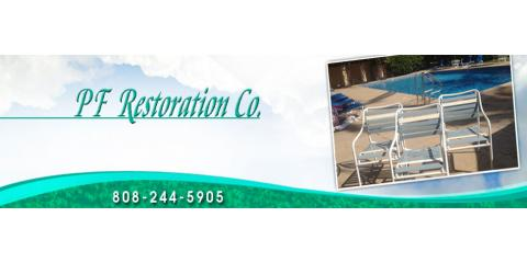 PF Restoration Co., Outdoor Furniture, Services, Wailuku, Hawaii