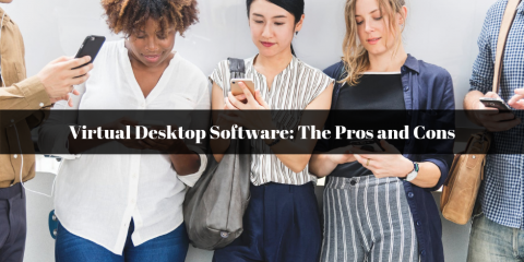 Virtual Desktop Software: The Pros and Cons, Ambler, Pennsylvania