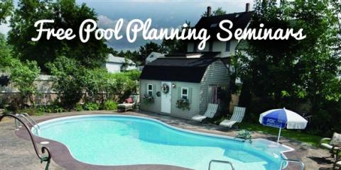 FREE April Pool Planning Seminars, East Rochester, New York