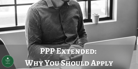 The PPP Was Extended: Expert Advice On Why You Should Apply, ,