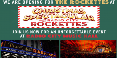We are opening for the Rockettes at Radio City Music Hall Dec. 9th - Deadline to sign up is 9/15, New York, New York