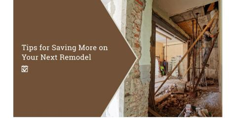 7 Tips for Saving More on Your Next Remodel, Atlanta, Georgia