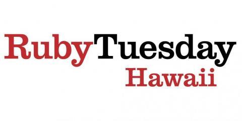 Something New At Ruby Tuesday Hawaii, Honolulu, Hawaii