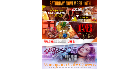 SABROSO SATURDAYS- BRUNCH- DINNER WITH A VIBE- CLUB PARTY- NOV 16th- MAMAJUANA CAFE QUEENS , New York, New York