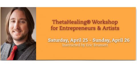 ThetaHealing® Workshop for Entrepreneurs & Artists Saturday, April 25 - Sunday, April 26, Manhattan, New York