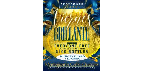 VIERNES BRILLANTES- SEPT 13 - MAMAJUANA CAFE QUEENS, New York, New York