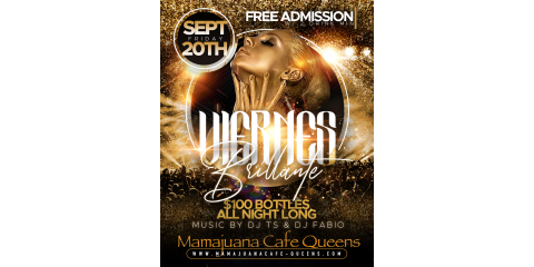 VIERNES BRILLANTES- $100 BOTTLES- MAMAJUANA CAFE QUEENS , New York, New York