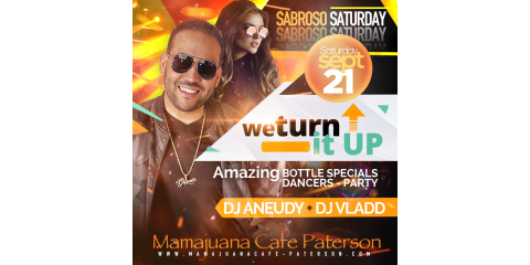 SABROSO SATURDAY- DJ ANEUDY + DJ VLADD-  SEPT 21- MAMAJUANA CAFE PARTERSON, Paterson, New Jersey