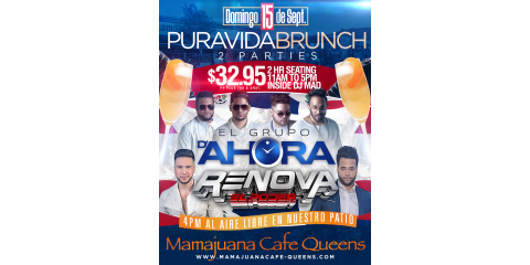 PURA VIDA BRUNCH PARTY-  EL GRUPO D'AHORA- RENOVA- MAMAJUANA CAFE QUEENS, New York, New York