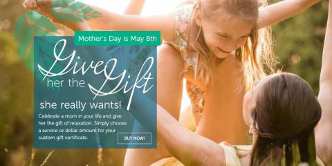 Remember Mother's Day by Giving the Gift of Relaxation at the Most Popular Day Spa in Tualatin, Beaverton-Hillsboro, Oregon