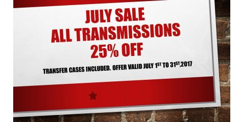 JULY SPECIALS!! TRANSMISSIONS 25% OFF!!, Hebron, Kentucky