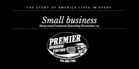 Spend $50 Get $10 For Small Business Saturday With Premier Window Tinting STL, Ballwin, Missouri