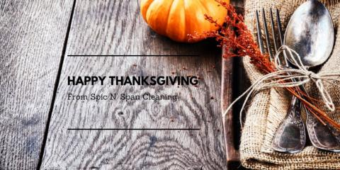 Wishing You a Happy Thanksgiving From Everyone at Spic-N-Span Cleaning! , St. Louis, Missouri