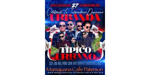 INDEPENDENCIA DOMINICANA- URBANDA- FEB 27- MAMAJUANA CAFE PATERSON , Paterson, New Jersey