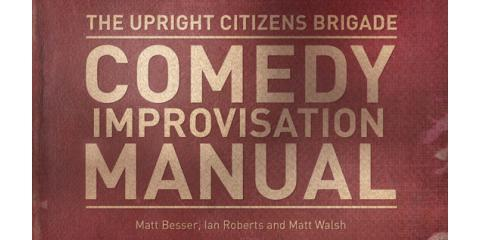 Learn The Secrets of Improv Comedy With The UCB Comedy Improvisation Manual!, Manhattan, New York