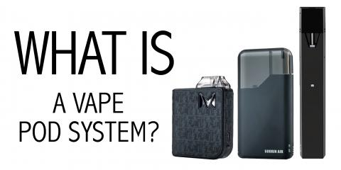 What is a Vape Pod System?, Honolulu, Hawaii