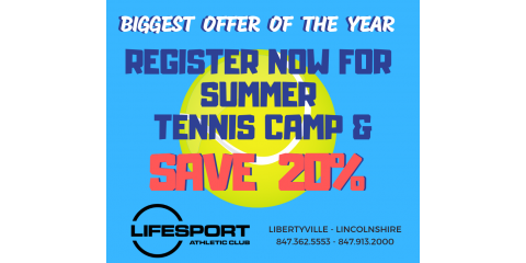 Summer Youth Tennis Camp - Register NOW and SAVE 20%, Libertyville, Illinois