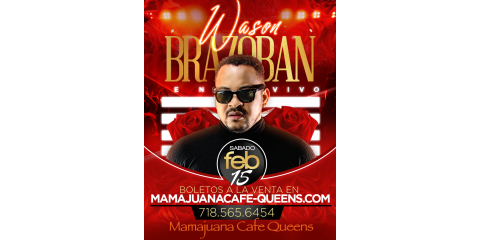WASON BRAZOBAN- FEB 15- MAMAJUANA CAFE QUEENS , New York, New York