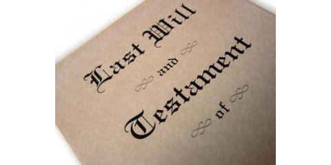 The Importance of Legal Wills, Manhattan, New York