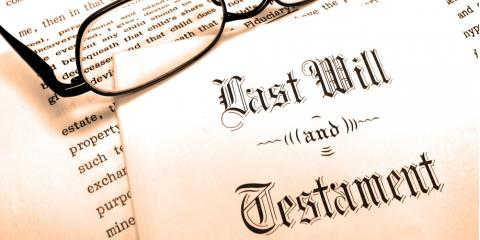 Local Law Office Explains Why You Need a Last Will & Testament, LaFayette, Georgia