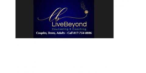 LiveBeyond Counseling & Coaching, LLC, Counseling, Health and Beauty, Keller, Texas
